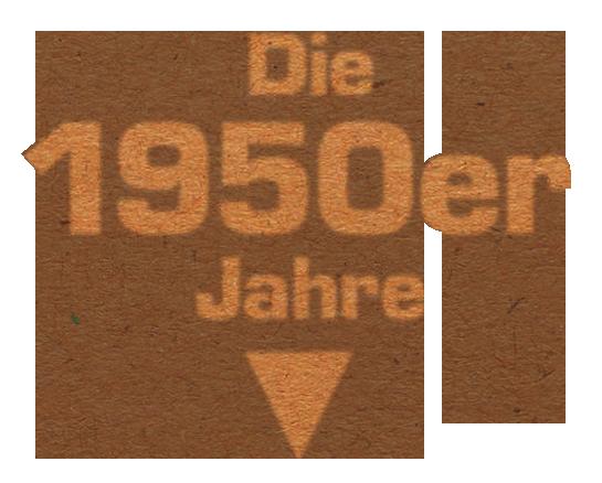 HEUCHEMER VERPACKUNG || Die 1950er Jahre